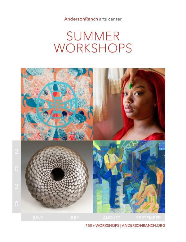 2020 Workshop Catalog: Anderson Ranch Arts Center 2020 Workshop Catalog