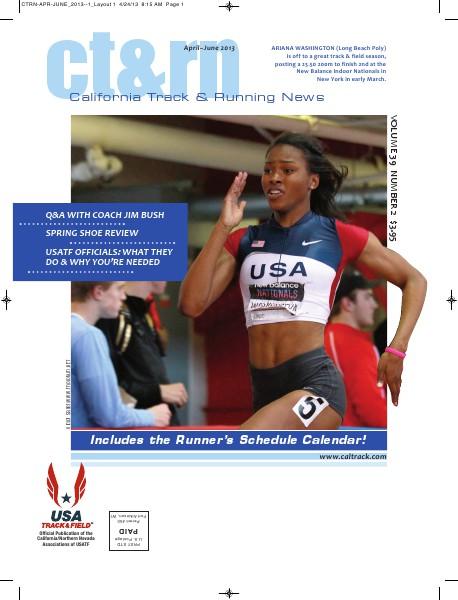 California Track & Running News Apr-June 2013, VOLUME 39 NUMBER 2