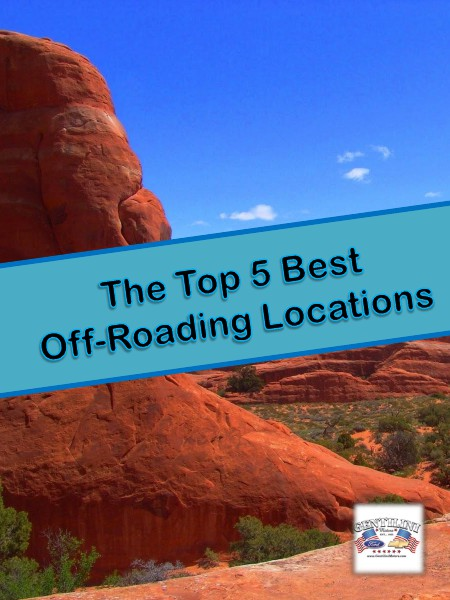 The Top 5 Best Off-Roading Locations volume 1