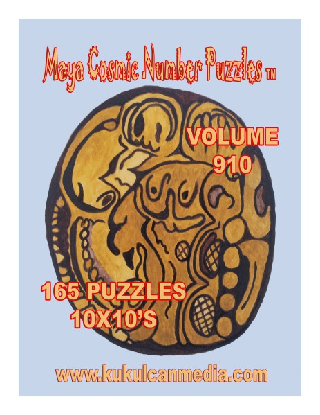 MAYA COSMIC NUMBER PUZZLES  VOLUME 108 MAYA COSMIC NUMBER PUZZLES  VOLUME 910