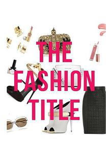 The Fashion Title