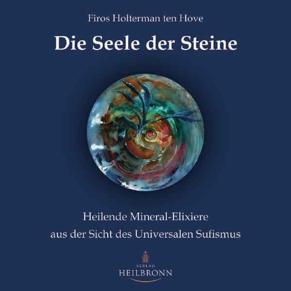 Bücher über Interreligiöse Spiritualität, Meditation und Universaler Sufismus Die Seele der Steine von Firos Holterma-Leseprobe