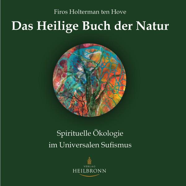 Bücher über Interreligiöse Spiritualität, Meditation und Universaler Sufismus Das Heilige Buch der Natur (Leseprobe)