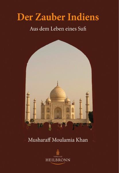 Bücher über Interreligiöse Spiritualität, Meditation und Universaler Sufismus Der Zauber Indiens - Aus dem Leben eines Sufi