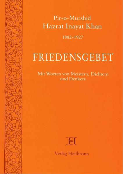 Bücher über Interreligiöse Spiritualität, Meditation und Universaler Sufismus Friedensgebet von Hazrat Inayat Khan ( Leseprobe)