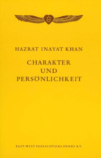 Bücher über Interreligiöse Spiritualität, Meditation und Universaler Sufismus Charakter und Persönlichkeit v. Hazrat Inayat Khan