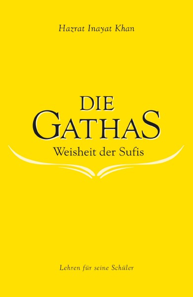 Bücher über Interreligiöse Spiritualität, Meditation und Universaler Sufismus Die Gathas - Weisheit der Sufis von Hazrat Inayat
