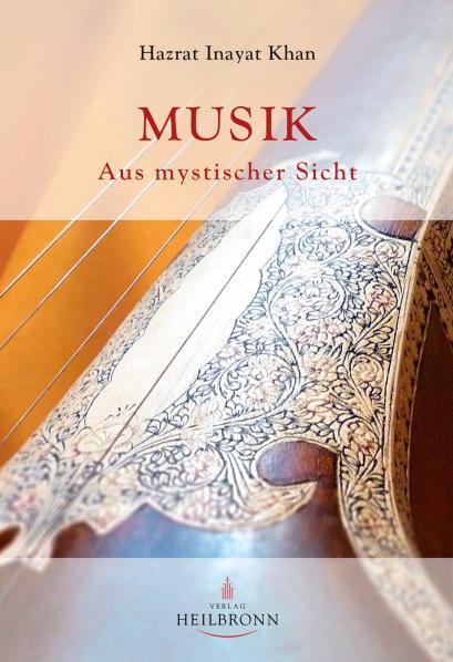 Musik - Aus mystischer Sicht von Hazrat Inayat Kha