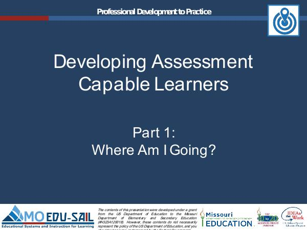 MO EDU-SAIL Learning Packages Developing Assessment Capable Learners: Part 1