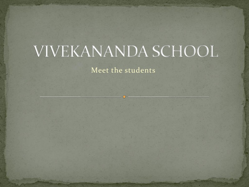 Vivekananda School - Meet the students Rev 0