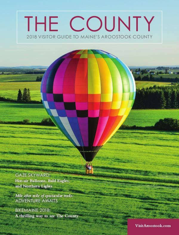 The County - Aroostook Visitor Guide 2018 Visitor Guide to Aroostook County