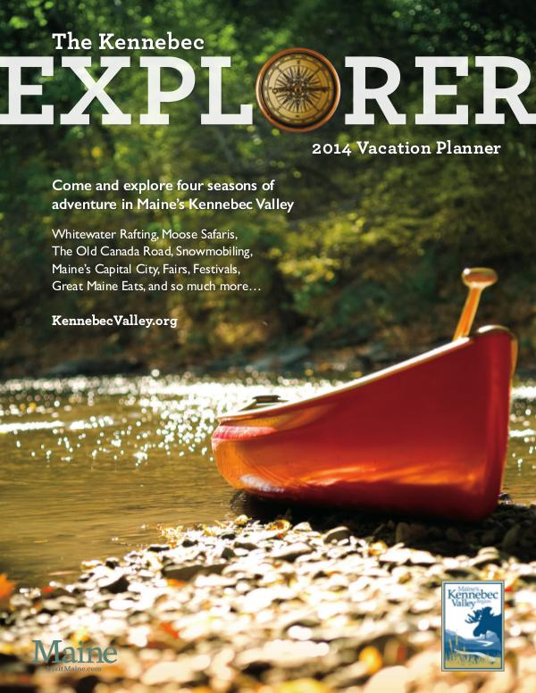 The Kennebec Explorer 2014 Visitor's Guide to Maine's Kennebec Valley