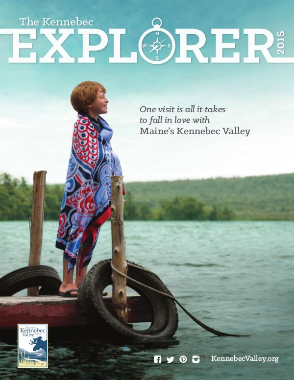 The Kennebec Explorer 2015 Visitor's Guide to Maine's Kennebec Valley