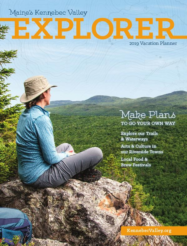 The Kennebec Explorer 2019 Visitor's Guide to Maine's Kennebec Valley