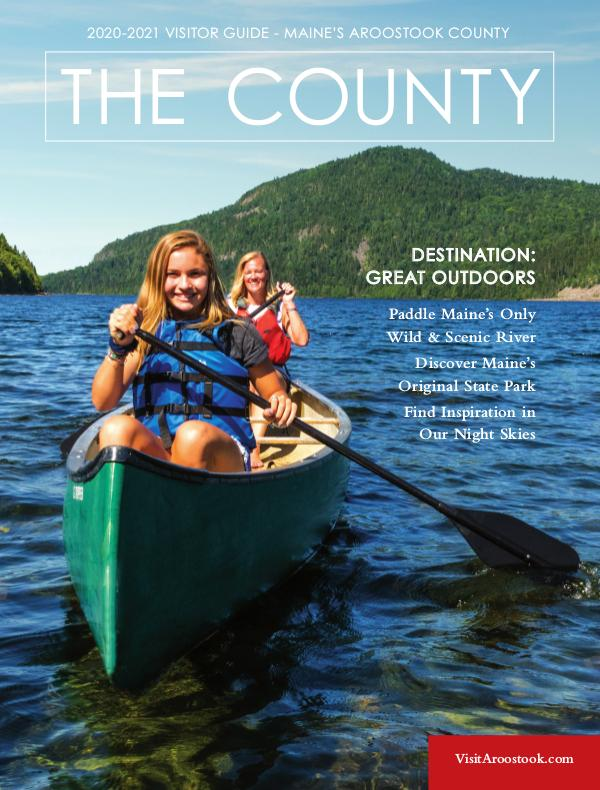 The County - Aroostook Visitor Guide 2020 Visitor Guide to Aroostook County