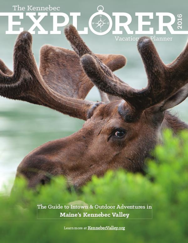 The Kennebec Explorer 2016 Visitor's Guide to Maine's Kennebec Valley