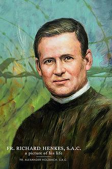 Fr. Richard Henkes, S.A.C., A Picture of His Life