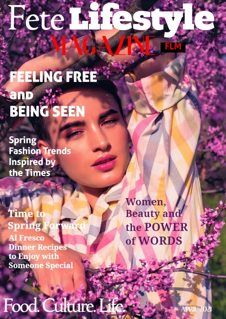 Fete Lifestyle Magazine April 2021 - Spring/Fashion Issue