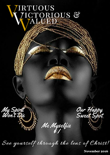 VIRTUOUS VICTORIOUS & VALUED MAGAZINE