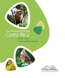 The University of Georgia Costa Rica 2014-2015 Sustainability Report