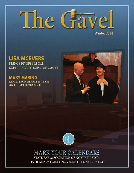 The State Bar Association of North Dakota Winter 2014 Gavel Magazine