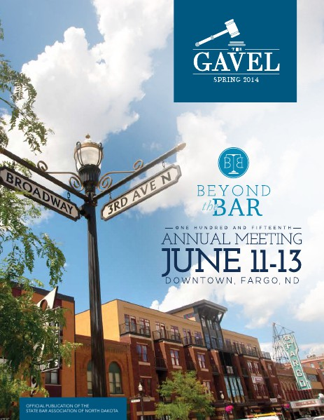 The State Bar Association of North Dakota Spring 2014 Gavel Magazine