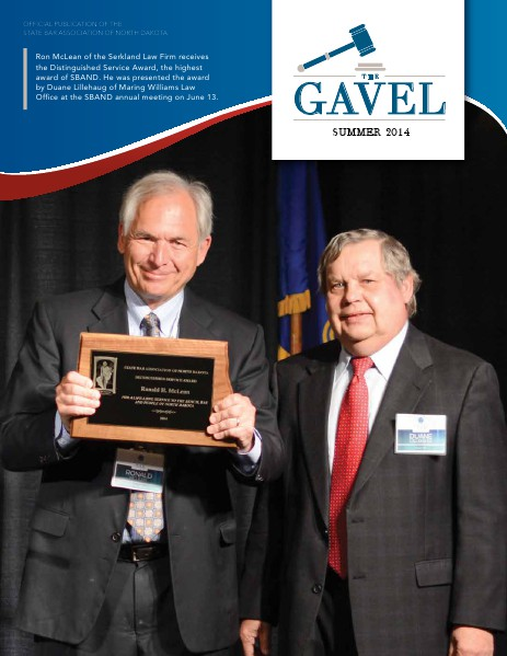The State Bar Association of North Dakota Summer 2014 Gavel Magazine