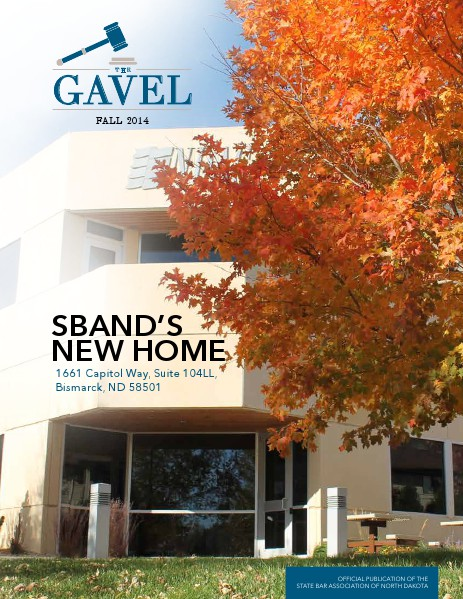 The State Bar Association of North Dakota Fall 2014 Gavel Magazine
