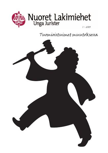 Nuoret Lakimiehet 1/2013 - Tuomioistuimet muutoksessa