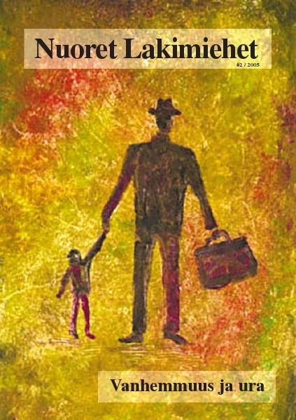 Nuoret Lakimiehet 2/2005 - Vanhemmuus ja ura