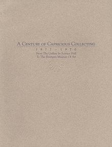 A Century of Capricious Collecting