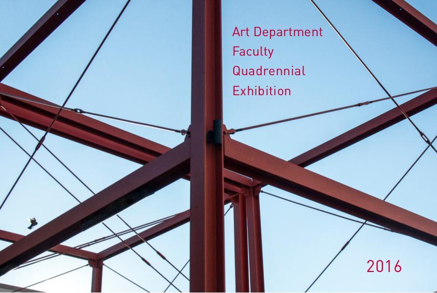 Art Department Faculty Quadrennial Exhibition 2016 January 2016