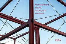 Art Department Faculty Quadrennial Exhibition 2016