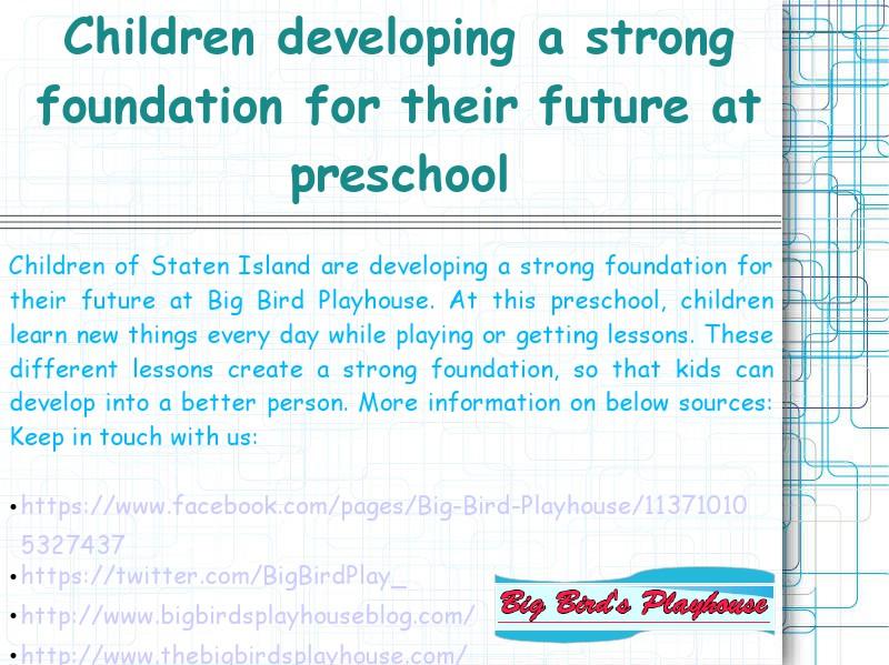 Children developing a strong foundation for their future at preschool Big Bird Playhouse