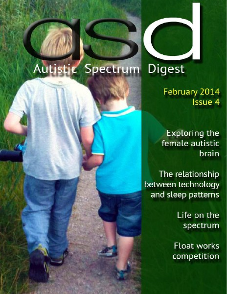 Autistic Spectrum Digest (Autism) Issue 4, February 2014