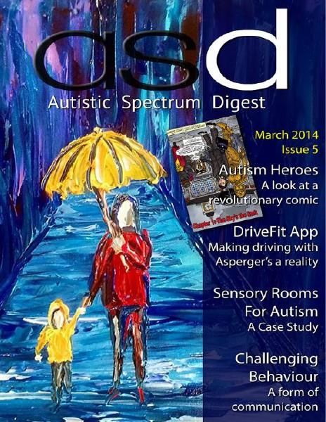 Autistic Spectrum Digest (Autism) Issue 5, March 2014