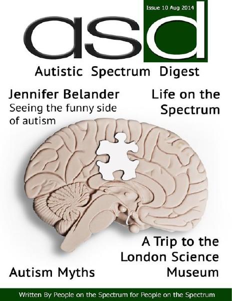 Autistic Spectrum Digest (Autism) Issue 10, August 2014