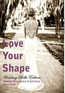 Love Your Shape Wedding Belle Edition
