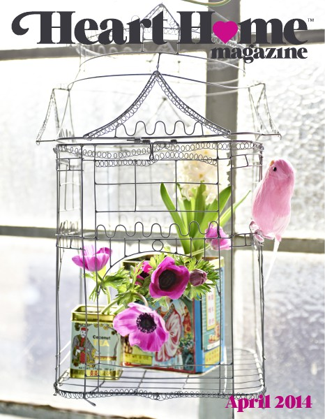 Heart Home magazine Issue 11 April 2014