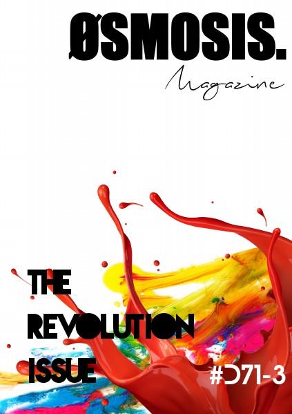 ØSMOSIS MAGAZINE The Revolution Issue #D71-3