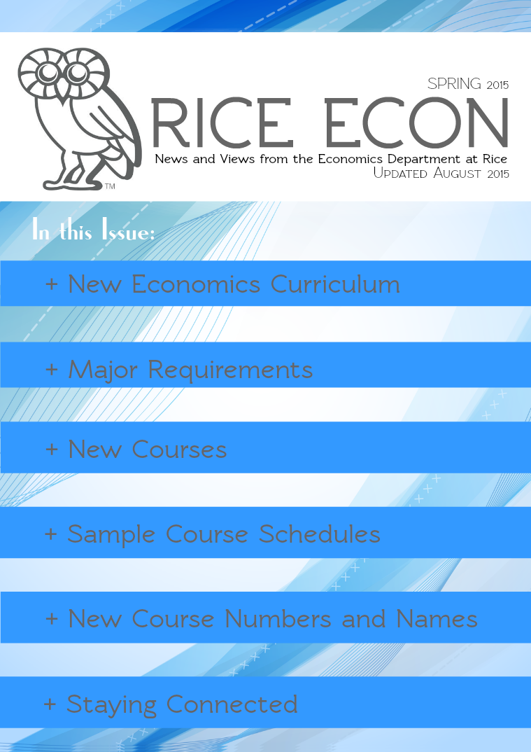 Rice Economics: Spring 2015 New Curriculum Announcement Spring 2015 New Curriculum Announcement