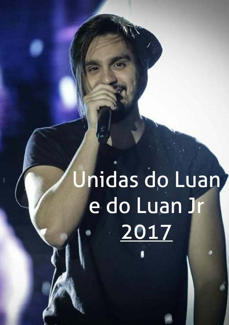Unidas do Luan e do Luan Jr - ULLJR Janeiro - 2017