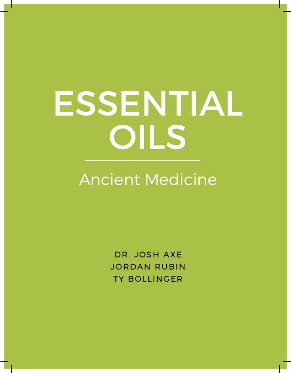 ESSENTIAL OILS Ancient Medicine Everything you need to know.