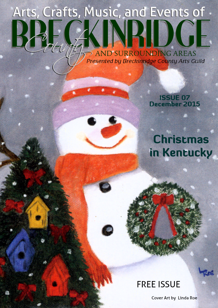 Arts, Crafts, Music, & Events of Breckinridge County Issue 7,  December 2015