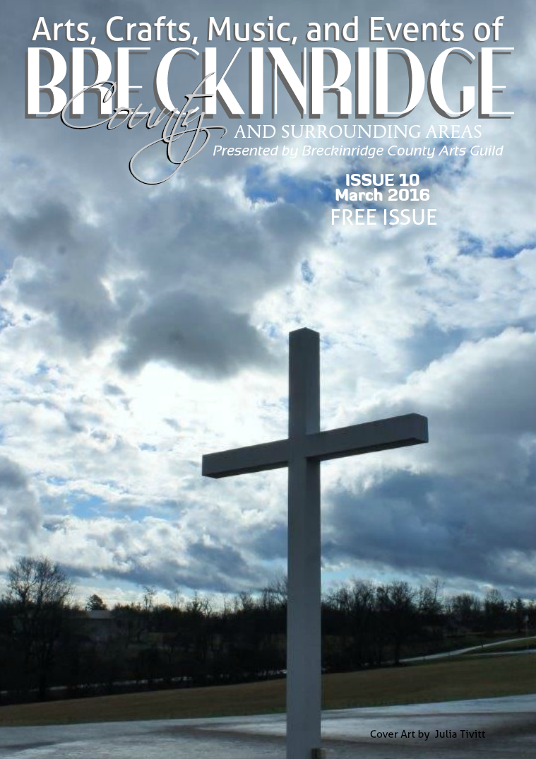 Arts, Crafts, Music, & Events of Breckinridge County Issue 10,  March 2016