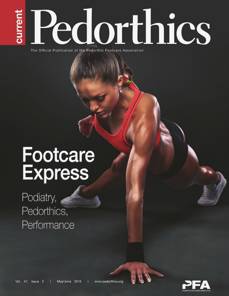 Current Pedorthics May-June 2015 | Vol. 47, Issue 2