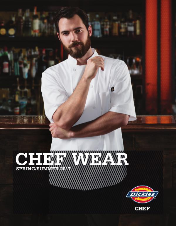 Scrub Authority Dickies Chef Wear Spring 2017 Catalog