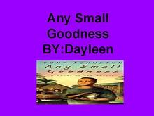 Any Small Goodness
