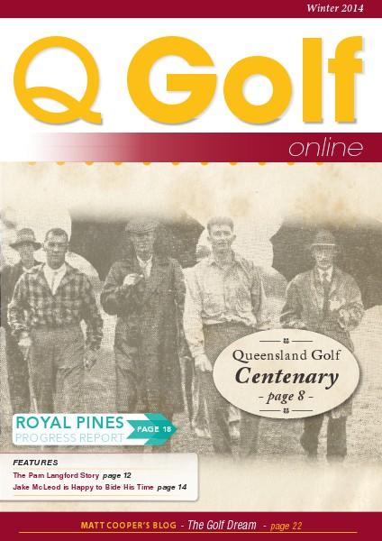 Q Golf - Official online magazine for Golf Queensland Winter 2014