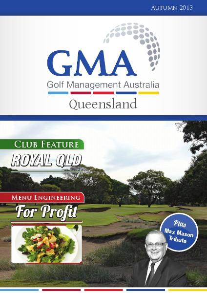 GMAQ - Golf Management Australia Queensland Autumn 2013